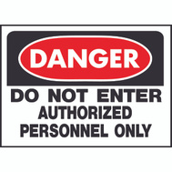 Hy Ko 509 10 Inch By 14 Inch Do Not Enter Authorized Personnel Only Sign
